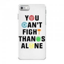 you can't fight thanos alone black iPhone 7 Case | Artistshot