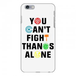 you can't fight thanos alone black iPhone 6 Plus/6s Plus Case | Artistshot
