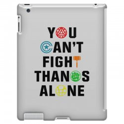 you can't fight thanos alone black iPad 3 and 4 Case | Artistshot