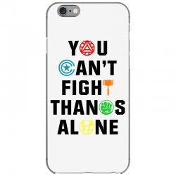 you can't fight thanos alone black iPhone 6/6s Case | Artistshot