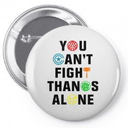 you can't fight thanos alone black Pin-back button | Artistshot