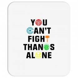 you can't fight thanos alone black Mousepad | Artistshot