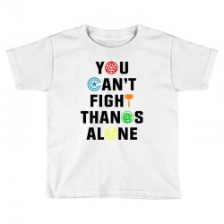 you can't fight thanos alone black Toddler T-shirt | Artistshot