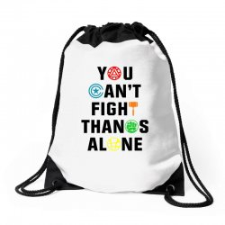 you can't fight thanos alone black Drawstring Bags | Artistshot