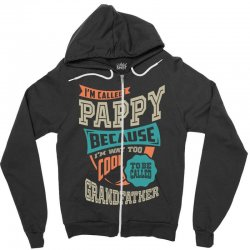 If Pappy Can't Fix It Zipper Hoodie | Artistshot