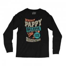 If Pappy Can't Fix It Long Sleeve Shirts | Artistshot