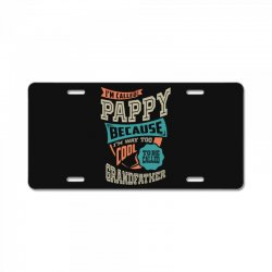 If Pappy Can't Fix It License Plate | Artistshot