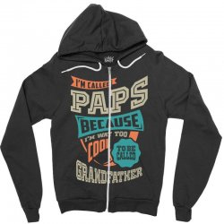 If Paps Can't Fix It Zipper Hoodie | Artistshot