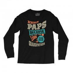 If Paps Can't Fix It Long Sleeve Shirts | Artistshot