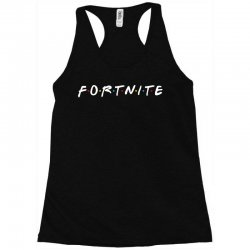 fortnite of the friends parody Racerback Tank | Artistshot