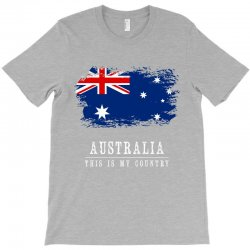This is my country - Australia T-Shirt | Artistshot