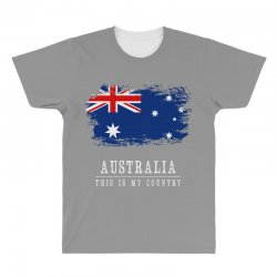 This is my country - Australia All Over Men's T-shirt | Artistshot