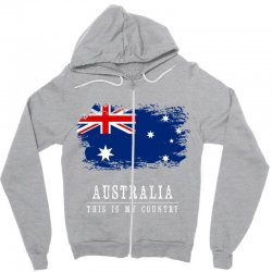 This is my country - Australia Zipper Hoodie | Artistshot