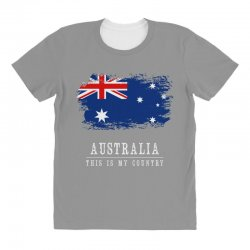 This is my country - Australia All Over Women's T-shirt | Artistshot
