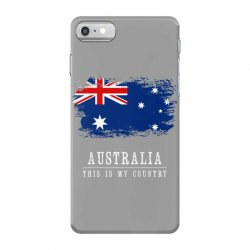 This is my country - Australia iPhone 7 Case | Artistshot