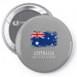 This is my country - Australia Pin-back button | Artistshot