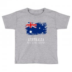 This is my country - Australia Toddler T-shirt | Artistshot