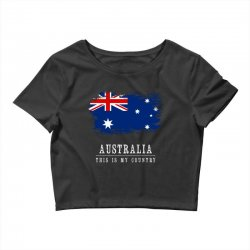This is my country - Australia Crop Top | Artistshot