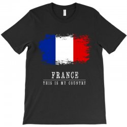 This is my country - France T-Shirt | Artistshot