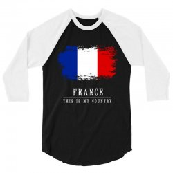 This is my country - France 3/4 Sleeve Shirt | Artistshot