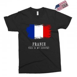 This is my country - France Exclusive T-shirt | Artistshot
