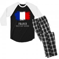 This is my country - France Men's 3/4 Sleeve Pajama Set | Artistshot