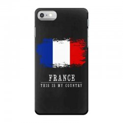 This is my country - France iPhone 7 Case | Artistshot