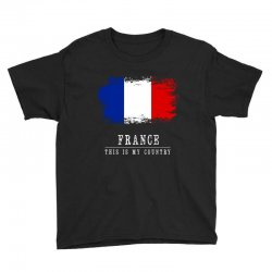 This is my country - France Youth Tee | Artistshot