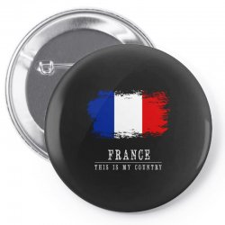 This is my country - France Pin-back button | Artistshot
