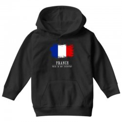 This is my country - France Youth Hoodie | Artistshot