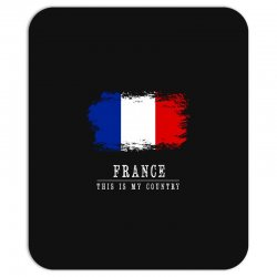 This is my country - France Mousepad | Artistshot