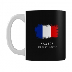 This is my country - France Mug | Artistshot