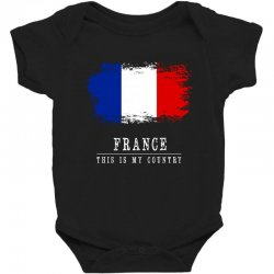 This is my country - France Baby Bodysuit | Artistshot