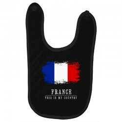This is my country - France Baby Bibs | Artistshot
