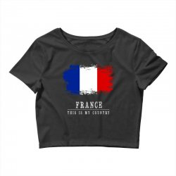 This is my country - France Crop Top | Artistshot
