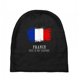 This is my country - France Baby Beanies | Artistshot