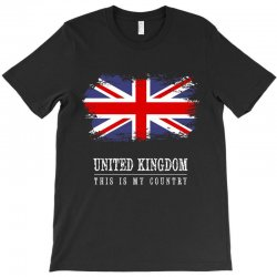 This is my country - United Kingdon T-Shirt | Artistshot