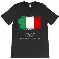 This is my country - Italy T-Shirt | Artistshot