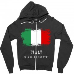 This is my country - Italy Zipper Hoodie | Artistshot
