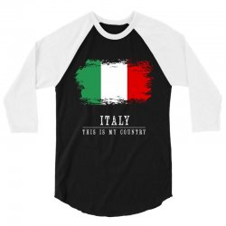 This is my country - Italy 3/4 Sleeve Shirt | Artistshot
