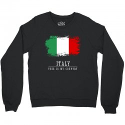 This is my country - Italy Crewneck Sweatshirt | Artistshot