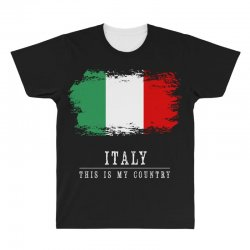 This is my country - Italy All Over Men's T-shirt | Artistshot