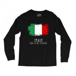 This is my country - Italy Long Sleeve Shirts | Artistshot