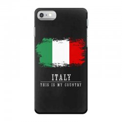 This is my country - Italy iPhone 7 Case | Artistshot
