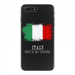 This is my country - Italy iPhone 7 Plus Case | Artistshot