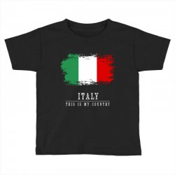 This is my country - Italy Toddler T-shirt | Artistshot