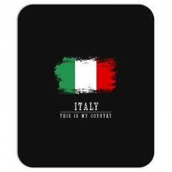 This is my country - Italy Mousepad | Artistshot