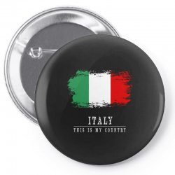 This is my country - Italy Pin-back button | Artistshot