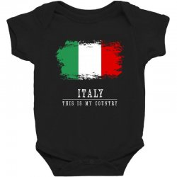 This is my country - Italy Baby Bodysuit | Artistshot