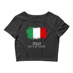 This is my country - Italy Crop Top | Artistshot